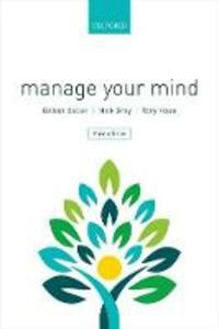 Manage Your Mind: The Mental fitness Guide - Gillian Butler,Nick Grey,Tony Hope - cover