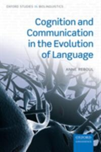 Cognition and Communication in the Evolution of Language - Anne Reboul - cover