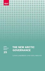 The New Arctic Governance - Linda Jakobson,Neil Melvin - cover