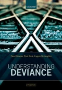 Understanding Deviance: A Guide to the Sociology of Crime and Rule-Breaking - David Downes,Paul Rock,Eugene McLaughlin - cover