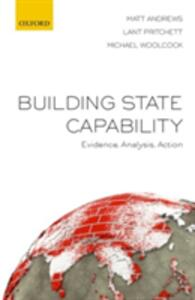 Building State Capability: Evidence, Analysis, Action - Matt Andrews,Lant Pritchett,Michael Woolcock - cover