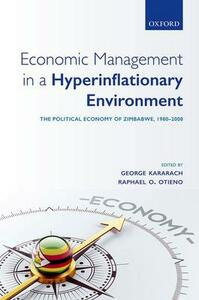 Economic Management in a Hyperinflationary Environment: The Political Economy of Zimbabwe, 1980-2008 - cover