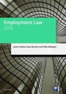 Employment Law 2016 - James Holland,Stuart Burnett,Philip Millington - cover