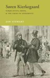 Soren Kierkegaard: Subjectivity, Irony, & the Crisis of Modernity - Jon Stewart - cover