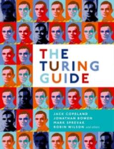 The Turing Guide - Jack Copeland,Jonathan Bowen,Mark Sprevak - cover