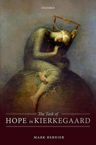 The Task of Hope in Kierkegaard - Mark Bernier - cover