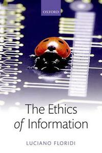 The Ethics of Information - Luciano Floridi - cover