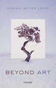 Beyond Art - Dominic McIver Lopes - cover