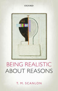 Being Realistic about Reasons - T. M. Scanlon - cover