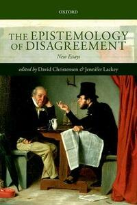 The Epistemology of Disagreement: New Essays - cover