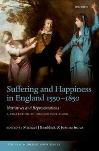 Suffering and Happiness in England 1550-1850: Narratives and Representations: A collection to honour Paul Slack - cover