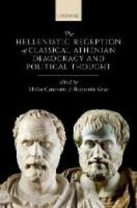 The Hellenistic Reception of Classical Athenian Democracy and Political Thought - cover