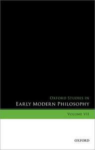 Oxford Studies in Early Modern Philosophy, Volume VII - cover