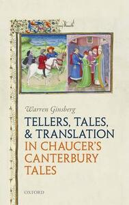 Tellers, Tales, and Translation in Chaucer's Canterbury Tales - Warren Ginsberg - cover