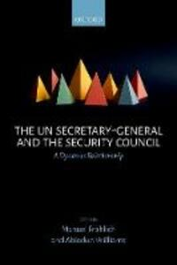 The UN Secretary-General and the Security Council: A Dynamic Relationship - cover