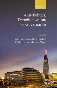 Anti-Politics, Depoliticization, and Governance - cover