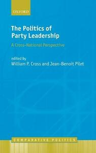 The Politics of Party Leadership: A Cross-National Perspective - cover