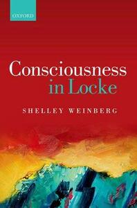 Consciousness in Locke - Shelley Weinberg - cover