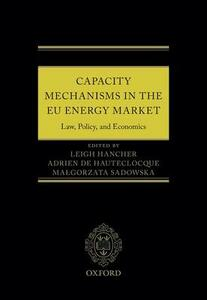 Capacity Mechanisms in the EU Energy Market: Law, Policy, and Economics - cover