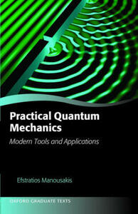 Practical Quantum Mechanics: Modern Tools and Applications - Efstratios Manousakis - cover