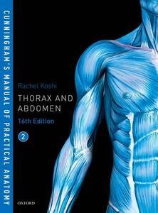 Cunningham's Manual of Practical Anatomy VOL 2 Thorax and Abdomen - Rachel Koshi - cover