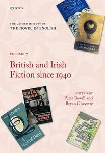 The Oxford History of the Novel in English: Volume 7: British and Irish Fiction Since 1940 - cover