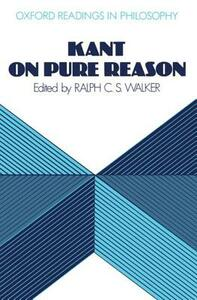 Kant on Pure Reason - Ralph Walker - cover