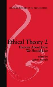 Ethical Theory 2: Theories About How We Should Live - cover