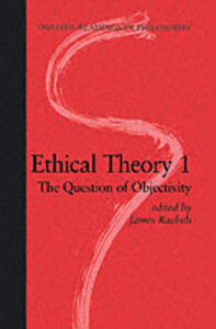 Ethical Theory 1: The Question of Objectivity - cover