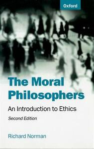 The Moral Philosophers: An Introduction to Ethics - Richard Norman - cover