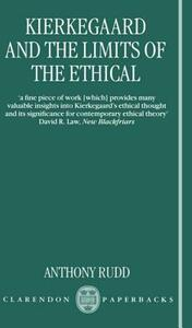 Kierkegaard and the Limits of the Ethical - Anthony Rudd - cover