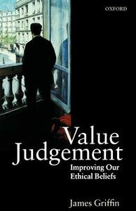 Value Judgement: Improving Our Ethical Beliefs - James Griffin - cover