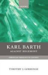 Karl Barth: Against Hegemony - Timothy J. Gorringe - cover
