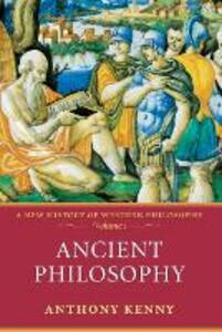Ancient Philosophy: A New History of Western Philosophy, Volume 1 - Anthony Kenny - cover