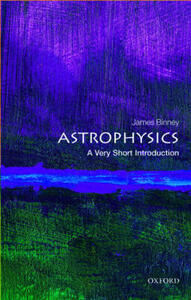 Astrophysics: A Very Short Introduction - James Binney - cover
