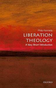 Liberation Theology: A Very Short Introduction - Philip Kennedy - cover