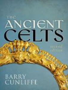 The Ancient Celts, Second Edition - Barry Cunliffe - cover