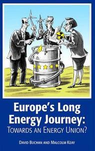 Europe's Long Energy Journey: Towards an Energy Union? - David Buchan,Malcolm Keay - cover