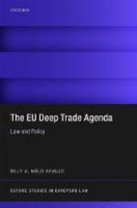 The EU Deep Trade Agenda: Law and Policy - Billy A. Melo Araujo - cover
