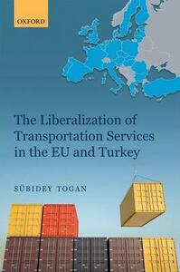 The Liberalization of Transportation Services in the EU and Turkey - Subidey Togan - cover