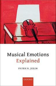 Musical Emotions Explained: Unlocking the Secrets of Musical Affect - Patrik N. Juslin - cover