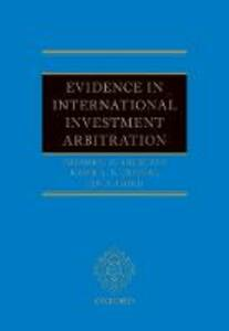 Evidence in International Investment Arbitration - Frederic G. Sourgens,Kabir Duggal,Ian A. Laird - cover