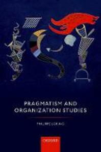 Pragmatism and Organization Studies - Philippe Lorino - cover