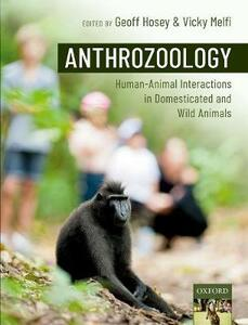 Anthrozoology: Human-Animal Interactions in Domesticated and Wild Animals - cover