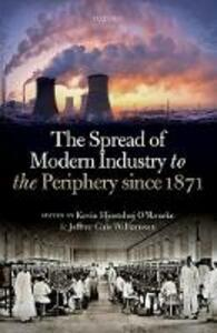 The Spread of Modern Industry to the Periphery since 1871 - cover
