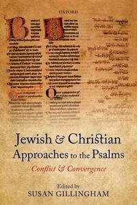 Jewish and Christian Approaches to the Psalms: Conflict and Convergence - cover