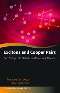 Excitons and Cooper Pairs: Two Composite Bosons in Many-Body Physics - Monique Combescot,Shiue-Yuan Shiau - cover