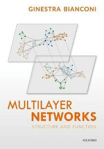 Multilayer Networks: Structure and Function - Ginestra Bianconi - cover
