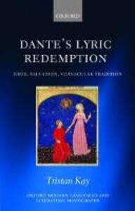 Dante's Lyric Redemption: Eros, Salvation, Vernacular Tradition - Tristan Kay - cover