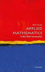 Applied Mathematics: A Very Short Introduction - Alain Goriely - cover